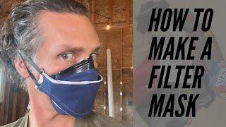 Tutorial: HOW TO make your Own High Quality Filter Mask