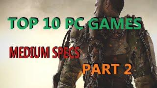Top 10 Medium Spec PC Games for Average PC & Laptop || 4-6 GB Ram Games (PART 2)