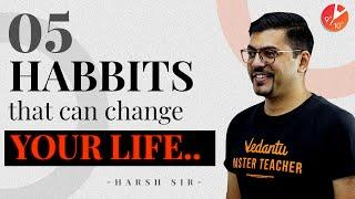 5 Habits That Will Change Your Life | Easy Daily Habits | Life-Changing Habits | Vedantu Motivation