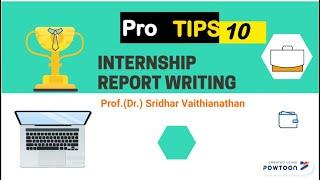 Top 10 Pro Tips for Writing INTERNSHIP REPORT - Prof. SVN