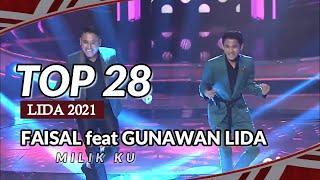 KEREN GAEYS ! Penampilan FAISAL feat GUNAWAN LIDA ~ Milik Ku ~ Top 28 Group 3 ~ LIDA 2021