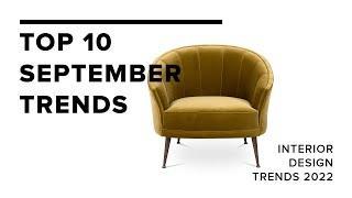 Top 10 September Trends I Interior Design Trends 2022