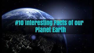 TOP 10 Unknown/Interesting facts about : PLANET EARTH   **RARE**
