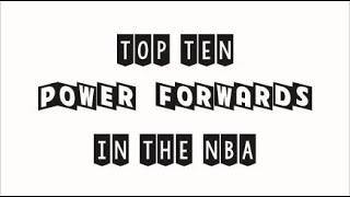 Top 10 Power Forwards in the NBA