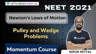 Newton's Laws of Motion - Pulley and Wedge Problems   NEET 2021   NEET Physics   Nipun Mittal
