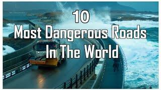 2019 TOP 10 DANGEROUS ROAD IN THE WORLD