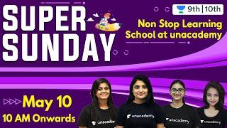 Super Sunday | 12 Hours Non Stop | Math | Physics | Chemistry | Biology | Unacademy Class 9 and 10