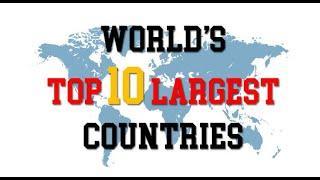 दुनिया के 10 सबसे बड़े देश |Top 10 largest countries in the world|