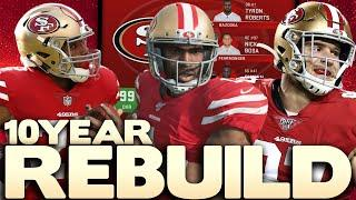 10 Year Rebuild Of Our San Francisco 49ers Franchise! Madden 20 Rebuild