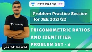 Trigonometric Ratios and Identities: Problem Set - 4 | Problem Practice Session for JEE 2021-22