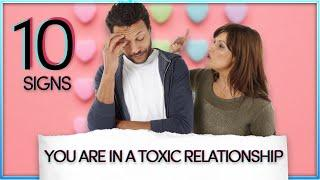22   Top 10 signs you are in a toxic relationship and need to break up