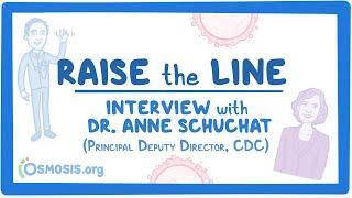 #RaiseTheLine Interview with Dr. Anne Schuchat- Principal Deputy Director, CDC