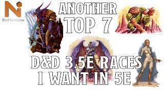 Another Top 7 D&D 3.5e Races I want in D&D 5e   Nerd Immersion