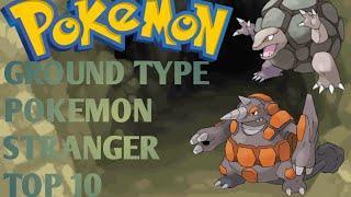 Ground Type Pokemon Stranger|| Top 10 || Poke Mega x||
