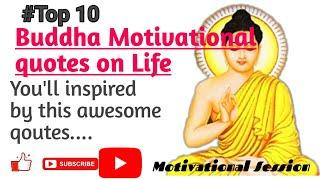 Top 10 Best Buddha Quotes on Life || Lord Buddha Quotes || Powerful Quotes || Inspirational