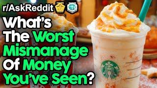 People Share Biggest Wastes Of Money They've Seen (r/AskReddit Top Posts   Reddit Stories)