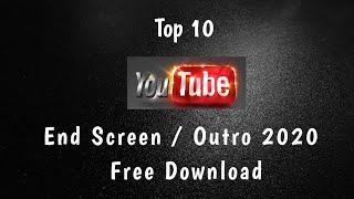 Top 10 YouTube End Screen/Outro Template 2020| No Copyright
