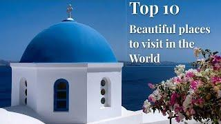 Top 10  Beautiful Place to visit In The World 2020