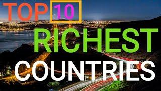 RICH COUNTRIES 2019   TOP 10 Rich Country  Amazing RICHEST Countries in th WORLD   सबसे अमीर देश  