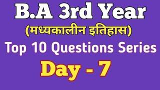 Day-7, Top 10 Questions Series || BA 3rd year Mediaeval History Paper 1 ||  BA Study