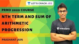 Nth Term and Sum of Arithmetic Progression | PRMO 2020 Course | Prashant Jain