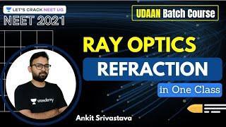 Ray Optics: Refraction | NEET Physics | UDAAN | NEET 2021 | Ankit Srivastava