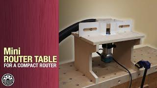 Mini Router Table for a Compact Router // Woodworking