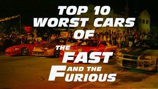 TOP 10 WORST CARS OF FAST & FURIOUS MOVIES