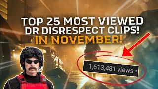 TOP 25 MOST VIEWED CLIPS OF DRDISRESPECT IN NOVEMBER!