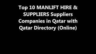 Top 10 MANLIFT HIRE & SUPPLIERS Supplies Companies in Doha, Qatar