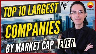 TOP 10 LARGEST COMPANIES BY MARKET CAP EVER | The Most Valuable Companies in The World