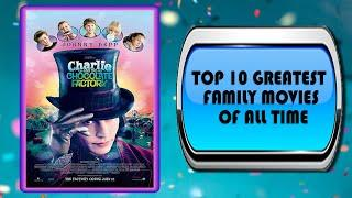 Top 10 Greatest Family Movies of All Time
