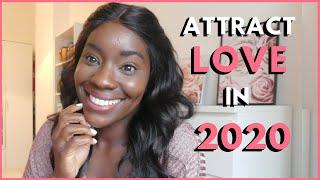HOW TO ATTRACT LOVE IN 2020 // The Number 1 SECRET!