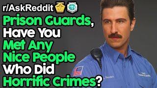Prison Guards, Have You Met Kind But Horrific Criminals? (r/AskReddit Top Posts | Reddit Stories)