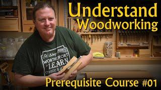 "Get Started Woodworking - Intro to the ""Prerequisite Course"" - Understand All Woodworking Tools"