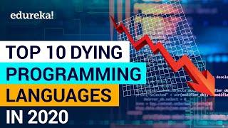 Top 10 Dying Programming Languages in 2020 | Worst Programming Languages | Edureka