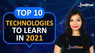 Top 10 Technologies to Learn in 2021 | Trending Technologies 2021 | Top 10 Tech | Intellipaat