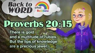 ★Proverbs 20:15★ Memory Verse for Kids | Audio Bible | Kids Bible★ after Rainbow
