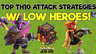 Best TH10 Attack Strategies with LOW HEROES - Clash of Clans 2019