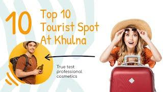 Top 10 Tourist Spot At Khulna || Travel Khulna | Historic Place Bangladesh || খুলনার দর্শণীয় স্থান