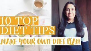 10 Top Diet Tips | Make Your Own Diet Plan | Hindi | My Diet Secrets Revealed | Annu Arora