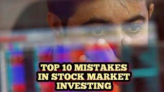 TOP 10 MISTAKES IN STOCK MARKET INVESTING