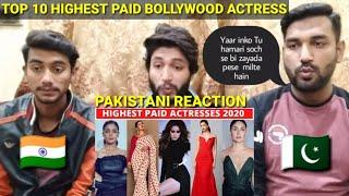 TOP 10 HIGHEST PAID BOLLYWOOD ACTRESS 2020|| PAKISTANI REACTION || REACTION ON INDIA ||