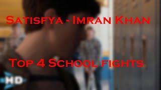 Top 4 School film fights with satisfya