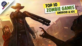 Top 10 Zombie Mobile Games of This Year High Graphics Zombie Games For Android and iOS