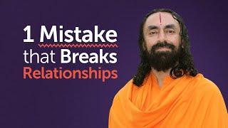 The 1 Mistake that Breaks Relationships - Swami Mukundananda Relationship Advice
