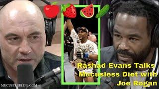 UFC Hall of Famer Rashad Evans Discusses the Mucusless Diet Healing System with Joe Rogan