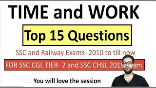 Time and Work| Top 15 Previous year Questions|Best Approach| SSC CGL| CHSL| RRB NTPC