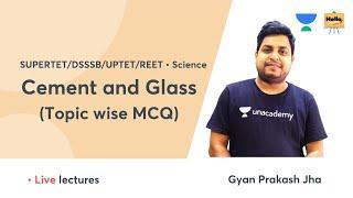 Cement and Glass (Topic wise MCQ) | SUPERTET/DSSSB/UPTET/REET | Hello Teachers