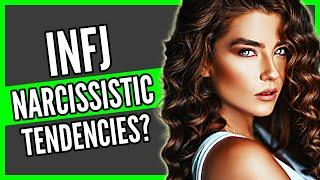 INFJ Personality Type | 10 REASONS Why An INFJ DOESN'T have NARCISSISTIC TENDENCIES